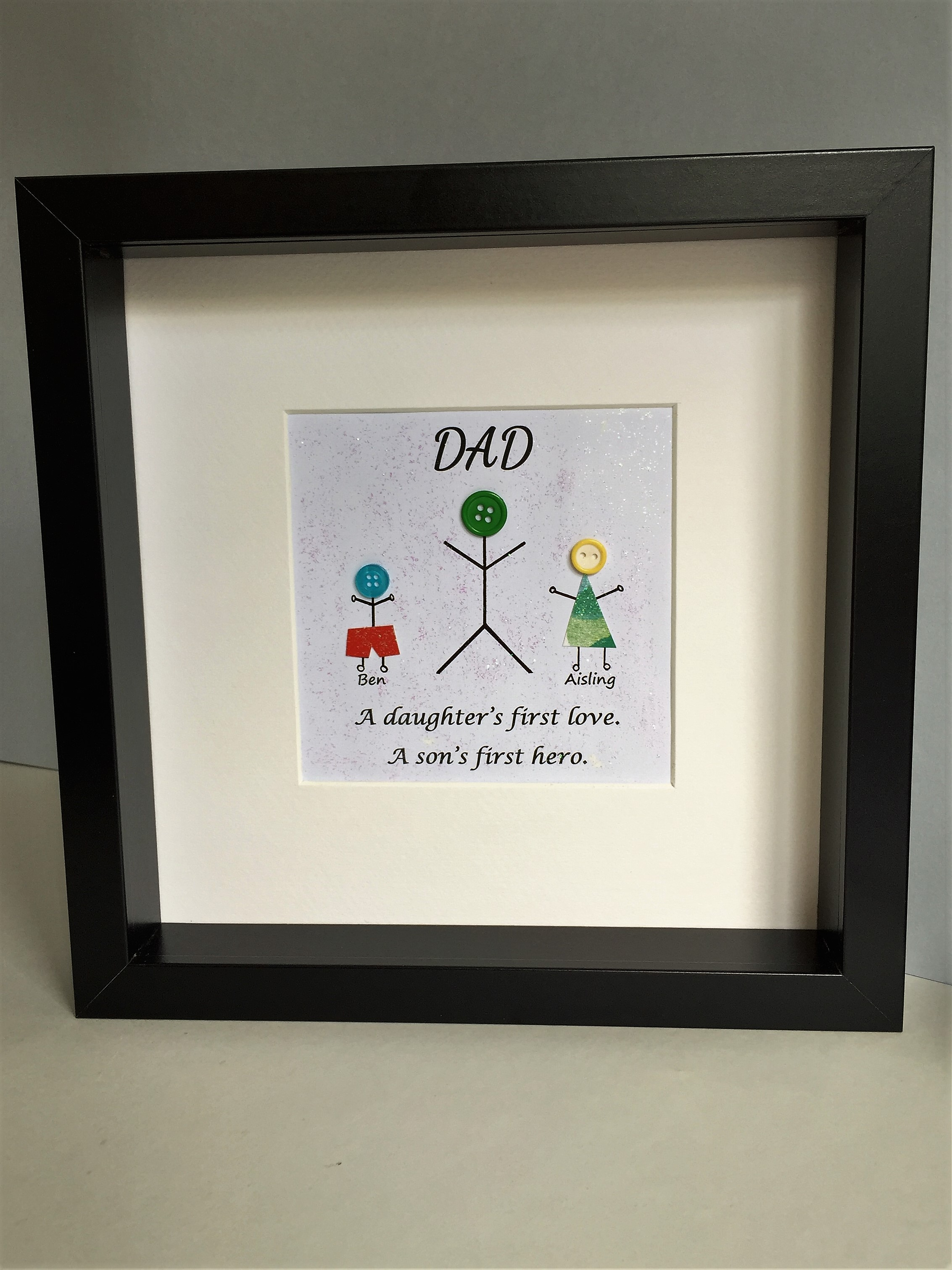 Dad - A daughter's first love. A son's first hero. Framed
